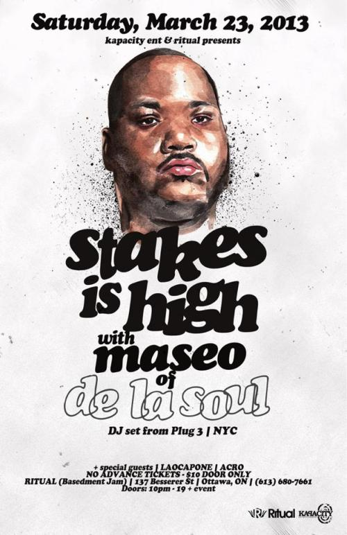 STAKES IS HIGH w/ MASEO of DE LA SOUL | Ritual | Sat, Mar 23, 2013