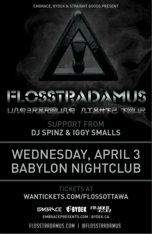 Wednesday, April 3rd - 10pm $15 adv Straight Goods, Bydek & Embrace present Flosstradamus, DJ Spinz & Iggy Smalls