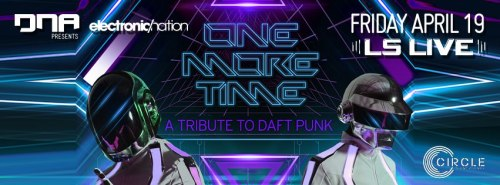 DAFT PUNK Tribute | One More Time at LS LIVE | Fri Apr 19