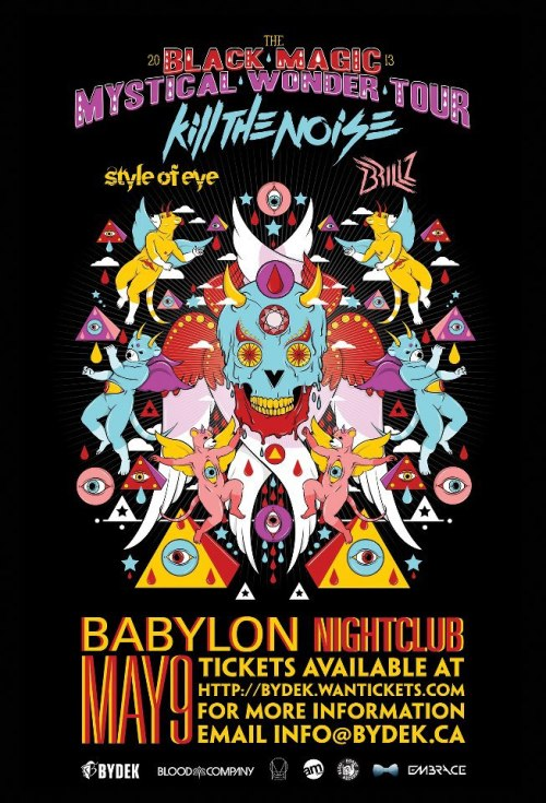 Thursday, May 9th - 10pm $15/20 adv The Black Magic Mystical Wonder Tour w/ Kill The Noise, Brillz, Style of Eye & Givehimmeds