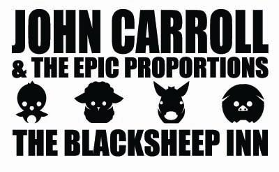 John Carroll & The Epic Proportions @ THE BLACK SHEEP INN