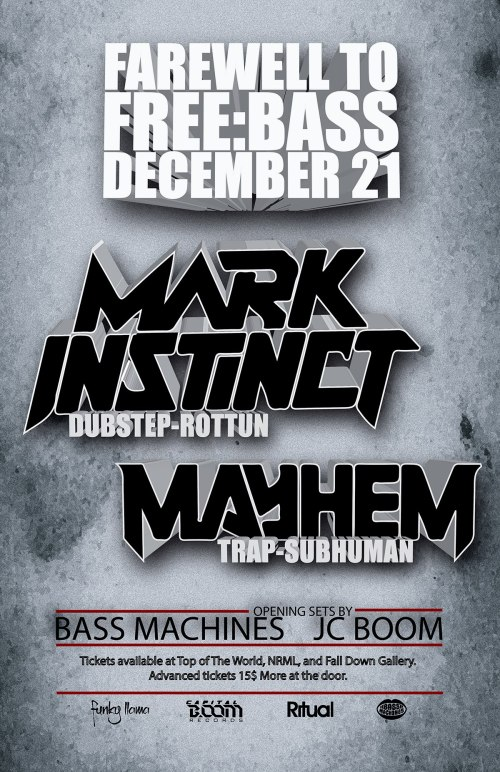 FAREWELL TO FREE:BASS / END OF THE WORLD PARTY w/ MARK INSTINCT and MAYHEM
