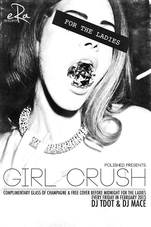 POLISHED ERA PRESENT : ✿GIRL CRUSH✿ FREE COVER & GLASS CHAMPAGNE FOR THE LADIES BEFORE 12AM