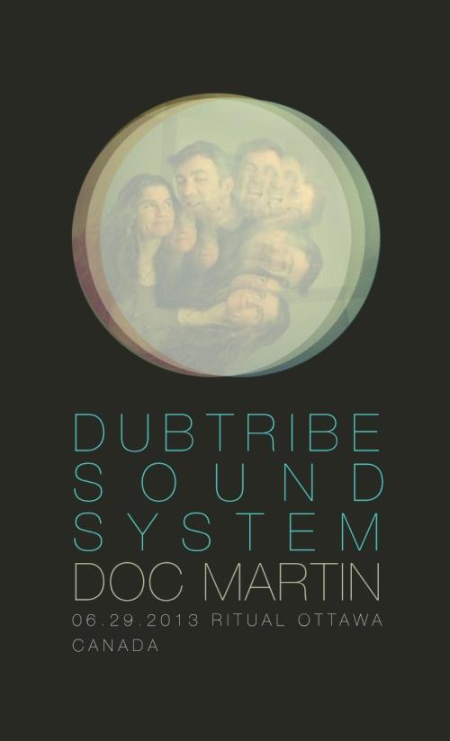 DUBTRIBE SOUNDSYSTEM [LIVE] & DOC MARTIN | Sat, June 29, 2013 | RITUAL