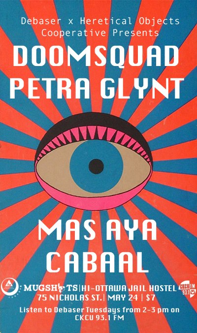 Debaser x Heretical Objects presents DOOMSQUAD, PETRA GLYNT, MAS AYA, CABAAL