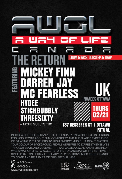 A.W.O.L. (A Way of Life) CANADA TOUR ft UK LEGENDS OF JUNGLE/DNB MICKEY FINN, DARREN JAY, MC FEARLESS & MORE | Feb 21. 2013